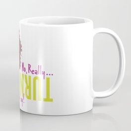 Turn Up, Drink Up Coffee Mug