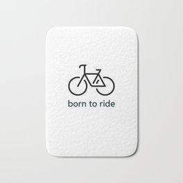 born to ride - bicycle love Bath Mat