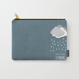 {When in rains, it pours} Carry-All Pouch