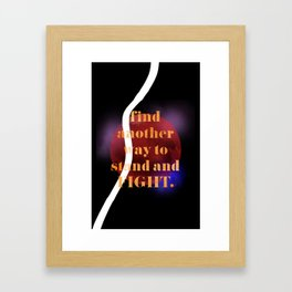 Stand & fight Framed Art Print