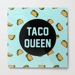 Taco Queen - blue Metal Print