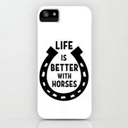 Horse Riding Makes Life Better iPhone Case