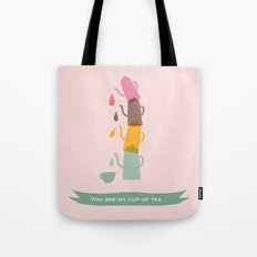 You are my cup of tea Tote Bag