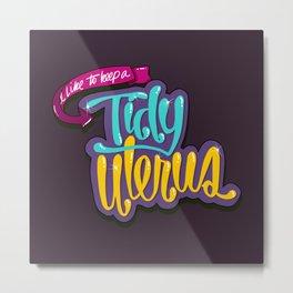 Tidy Uterus (HE101) Metal Print