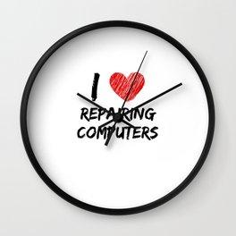 I Love Repairing Computers Wall Clock
