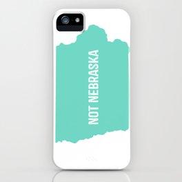 Not Nebraska  iPhone Case