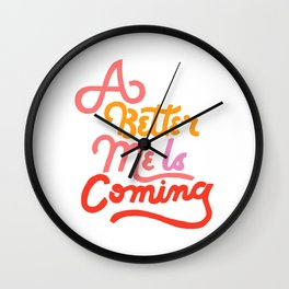 A Better Me Is Coming Wall Clock