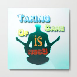 Taking Care Of Isness Metal Print