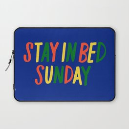 Stay in Bed Sunday Laptop Sleeve