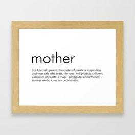 Mother (Definition) Framed Art Print