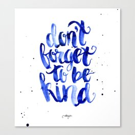 Don't forget to be Kind Canvas Print
