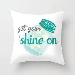 Get Your 'Shine On Throw Pillow