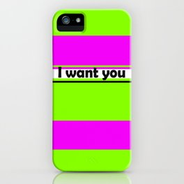 I want you 2 iPhone Case