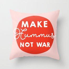 Make hummus not war Throw Pillow
