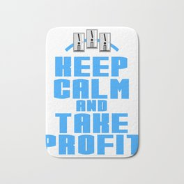 "A Great Gift For Business Minded Persons Saying ""Keep Calm And Take Profit"" T-shirt Design Relax Bath Mat"