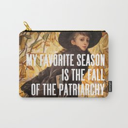 My Favorite Season Is The Fall Of The Patriarchy Carry-All Pouch