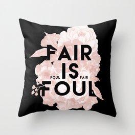 Fair is Foul Throw Pillow