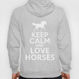 Keep Calm and Love Horses Hoody