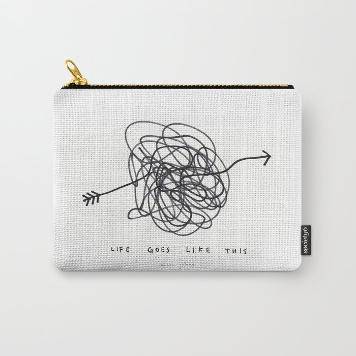 life goes like this Carry-All Pouch
