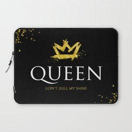 Queen - Don't Dull My Shine Laptop Sleeve