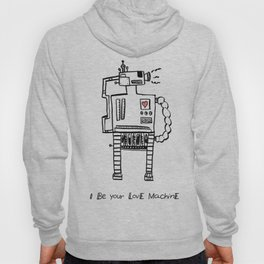 I Be Your Love Machine Hoody