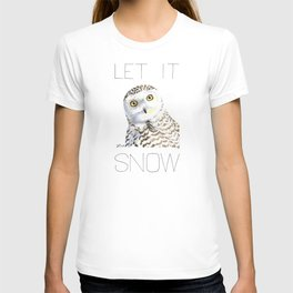 Let It Snow (Snowy Owl) T-shirt