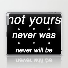 not yours Laptop & iPad Skin