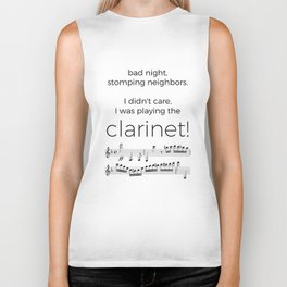 I didn't care, I was playing the clarinet Biker Tank