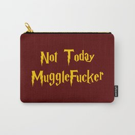 Not Today MuggleFucker Carry-All Pouch