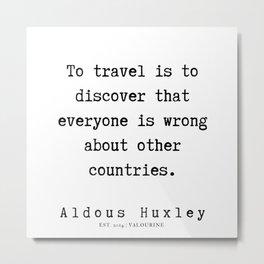 27   | Aldous Huxley Quotes  | 190714 | Metal Print