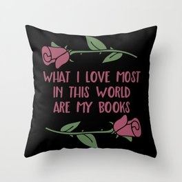 What I Love Most Are My Books V2 Throw Pillow