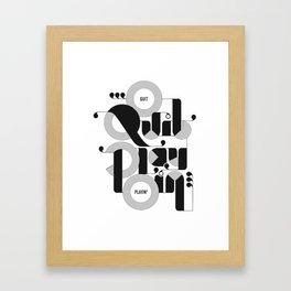 Quit Playin' (Black & White) Framed Art Print