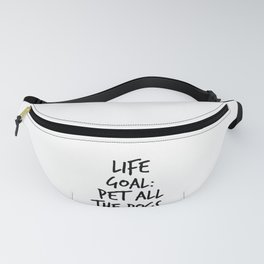 Dog Lover Life Goal Pet All the Dogs Animal Lover Fanny Pack