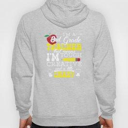 I'm A Tough Creative Crazy Third Grade Teacher T-Shirt Hoody