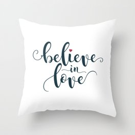Inspirational Believe in Love Valentine Calligraphy Quote Throw Pillow