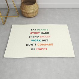 Good vibes quote, Eat plants, study hard, spend smart, work out, don't compare, be happy Rug