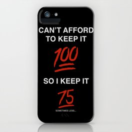 Keepin it 75 iPhone Case