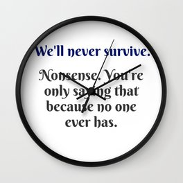 We'll Never Survive Wall Clock