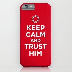 Keep Calm & Trust Him Slim Case iPhone 6s