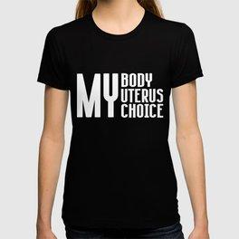 My Body My Choice Woman Right Uterus Gift T-shirt
