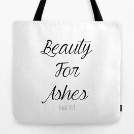 Beauty For Ashes Isaiah 61:3 Tote Bag