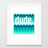 the dude Framed Art Prints featuring dude. by Katrina Berlin Design