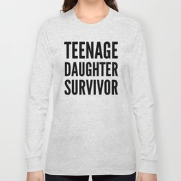 Teenage Daughter Survivor Long Sleeve T-shirt