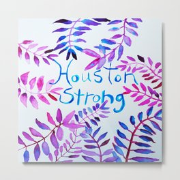 Houston Strong- We will survive! All funds will go to donation! Metal Print