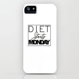 Diet starts Monday design iPhone Case
