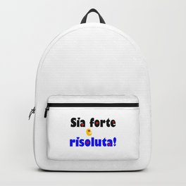 Sia forte e risoluta-Be strong & resolute Italy! Backpack