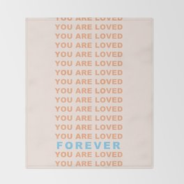 You Are Loved Forever Romans 8:38-39 Throw Blanket