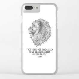 Aslan - You would not have called to me unless I had been calling to you Clear iPhone Case