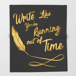 Like You're Running out of Time/ black Throw Blanket