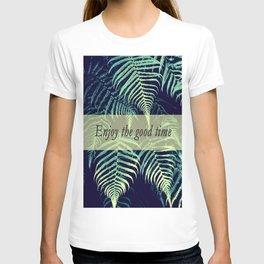 Enjoy the good time T-shirt